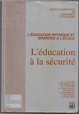 L'EDUCATION A LA SECURITE  L'EDUCATION PHYSIQUE ET SPORTIVE A L'ECOLE - Ed. EP.S