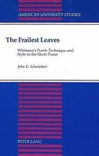 The Frailest Leaves: Whitman's Poetic Technique and Style in the Short Poem (Ame