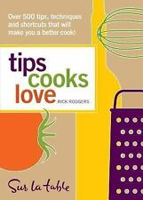 Tips Cooks Love: Over 500 Tips, Techniques, and Shortcuts That Will Make You a B