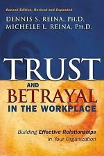 Trust & Betrayal in the Workplace: Building Effective Relationships in Your Orga