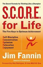 S.C.O.R.E. for Life (R): The Secret Formula for Thinking Like a Champion, Jim Fa