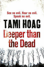 Deeper Than the Dead by Tami Hoag (Paperback, 2010)