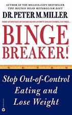 Binge Breaker!: Stop out of Control Eating and Lose Weight by Peter Miller...