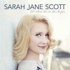 SARAH JANE SCOTT - ICH SCHAU DIR IN DIE AUGEN   CD NEU