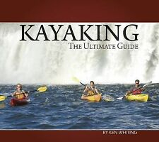 Recreational Kayaking: The Ultimate Guide by Whiting, Ken
