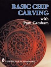 BASIC CHIP CARVING with Pam Gresham 1993 woodcarving paperback New Free Shipping