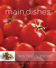 Main Dishes: Colourful Recipes for Health and Well-being (New Healthy Kitchen),