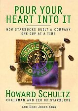 Pour Your Heart into It: How Starbucks Built a Company One Cup at a Time, Howard