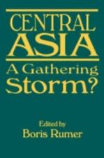 NEW - Central Asia: A Gathering Storm? by Rumer, Boris Z.
