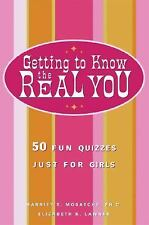 Getting to Know the Real You: 50 Fun Quizzes Just for Girls, Mosatche Ph.D., Har