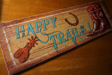 Large HAPPY TRAILS Rodeo Cowboy Boots Horse Country Western Home Decor Sign NEW