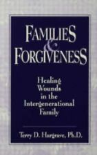 Families and Forgiveness : Healing Wounds in the Intergenerational Family by...
