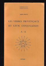 Les verbes provençaux et leur conjugaison A-E Louis Bayle L'Astrado REF E13 @