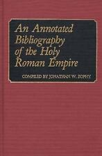An Annotated Bibliography of the Holy Roman Empire (Bibliographies and-ExLibrary