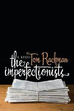 The Imperfectionists: A Novel - Rachman, Tom - Hardcover