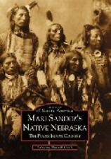 Images of America: Mari Sandoz's Native Nebraska : The Plains Indian Country...