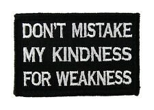 Dont Mistake My Kindness For Weakness Tactical Hook & Loop Morale Tags Patch