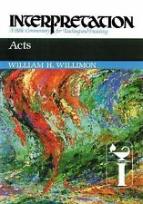 Acts (Interpretation: A Bible Commentary for Teaching and Preaching), Willimon,