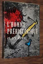L'HOMME PREHISTORIQUE ET SES DIEUX J. MARINGER éd. ARTHAUD 1958 ILLUSTRATIONS