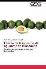 El Exito de la Industria Del Aguacate en Michoacan by Martin Carbajal Maria...