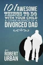 101 Awesome Things to Do with Your Child and Other Musings of a Divorced Dad...