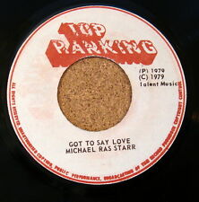 "MICHAEL RAS STAR aka STARR~BOB MARLEY Got To Say Love ORIG TOP RANKING 7"" LISTEN"