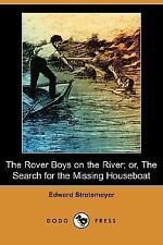 The Rover Boys on the River; or, the Search for the Missing Houseboat by...