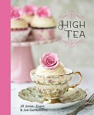 High Tea by Jill Jones - Evans and Joe Gambacorta (2016, Hardcover)