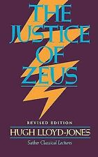 Sather Classical Lectures: The Justice of Zeus No. 41 by Hugh Lloyd-Jones...