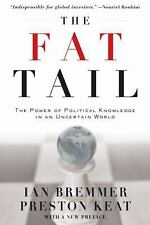 The Fat Tail : The Power of Political Knowledge in an Uncertain World by Ian...