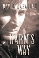 In Harm's Way by David Lafaille (2013, Paperback)
