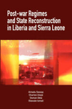 Post-War Regimes and State Reconstruction in Liberia and Sierra Leone, Gbla, Osm