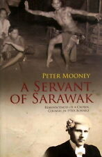 A Servant of Sarawak - Peter Mooney