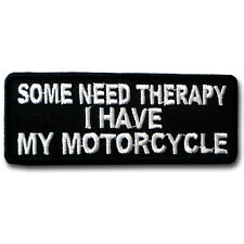 Some Need Therapy Patch Iron on Harley Funny Rocker Biker Vest Rider Saying Text