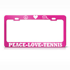 PEACE LOVE TENNIS License Plate Frame Heavy Metal SPORT LOVER PINK Tag Border