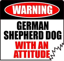 "WARNING GERMAN SHEPHERD DOG WITH AN ATTITUDE 4"" DIE-CUT DOG CANINE STICKER"