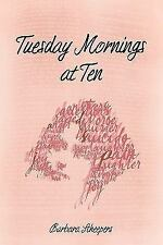 Tuesday Mornings at Ten, Scheepers, Barbara, New Books