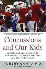 Concussions and Our Kids: America's Leading Expert on How to Protect Young Athl