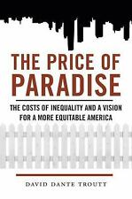 The Price of Paradise: The Costs of Inequality and a Vision for a More-ExLibrary