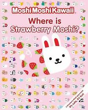 MoshiMoshiKawaii Where Is Strawberry Moshi?-ExLibrary