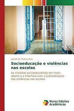 Socioeducacao e Violencias NAS Escolas by De Freitas Avila Liselen (2015,...