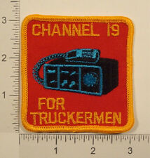 Vintage CB Radio CHANNEL 19 IS FOR TRUCKER MEN PATCH