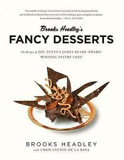 Brooks Headley's Fancy Desserts: The Recipes of del Posto's James Beard Award-Wi