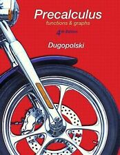 Precalculus Functions and Graphs  Dugopolski 2013, Hardcover 4th edition