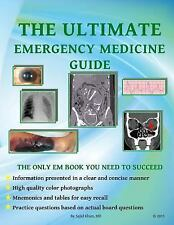 The Ultimate Emergency Medicine Guide: The only EM book you need to succeed, Kha