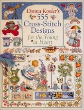 Donna Kooler's 555 Cross-Stitch Patterns for the Young at Heart-ExLibrary