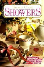Showers: The Complete Guide to Hosting a Perfect Bridal or Baby Shower by Clark
