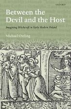 Between the Devil and the Host: Imagining Witchcraft in Early Modern Poland (Pas