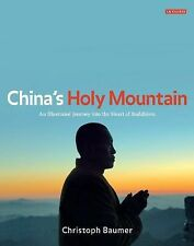 China's Holy Mountain : An Illustrated Journey into the Heart of Buddhism by...