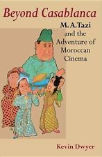 Beyond Casablanca: M.A. Tazi and the Adventure of Moroccan Cinema